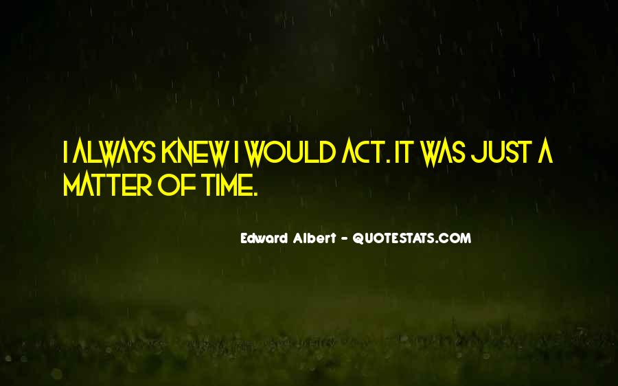 Edward Albert Quotes #966745