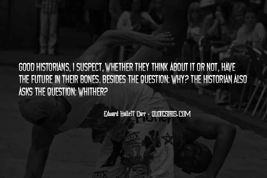 Edward Hallett Carr Quotes #766357