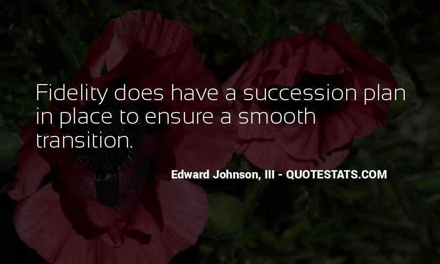Edward Johnson, III Quotes #1155778