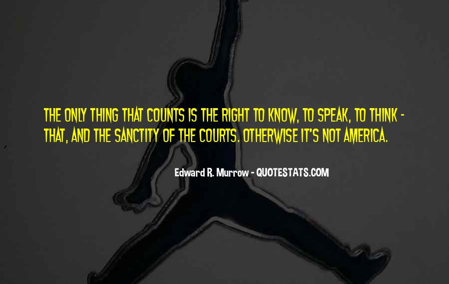 Edward R. Murrow Quotes #775922