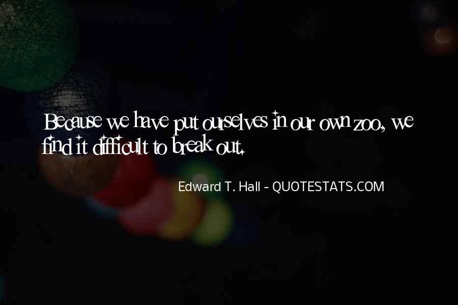 Edward T. Hall Quotes #1702657
