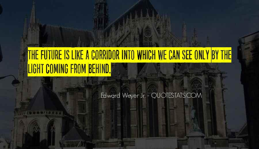 Edward Weyer Jr. Quotes #719023