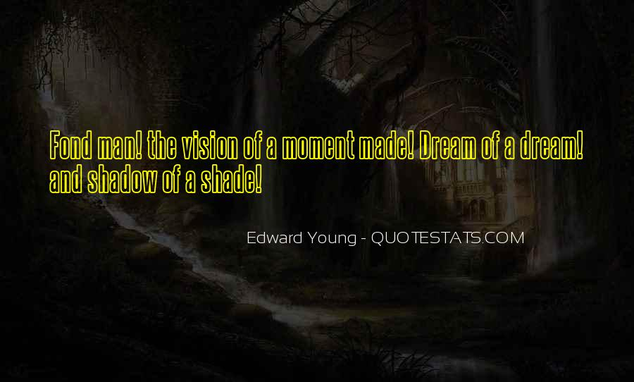 Edward Young Quotes #1242657