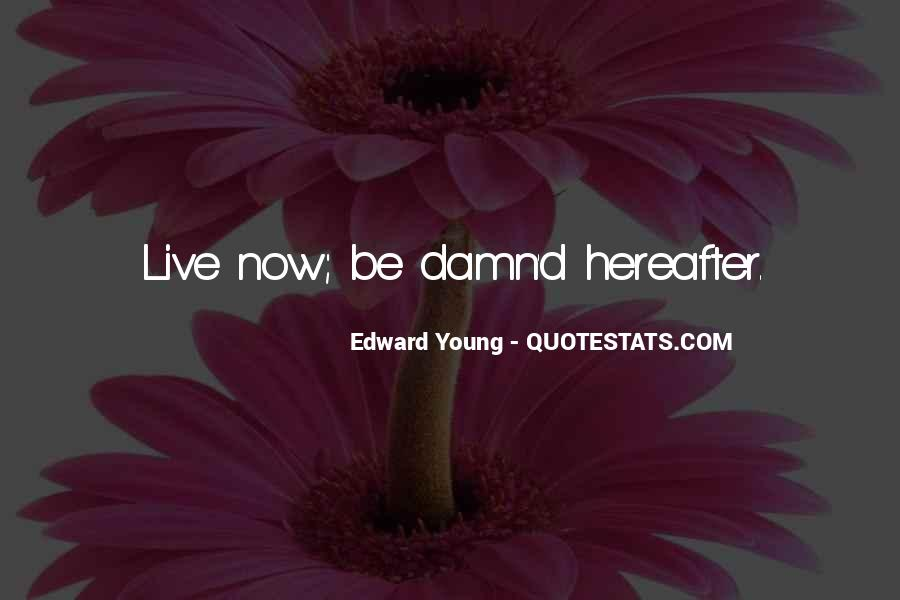 Edward Young Quotes #1273818