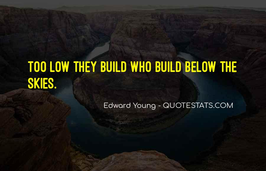 Edward Young Quotes #1462919