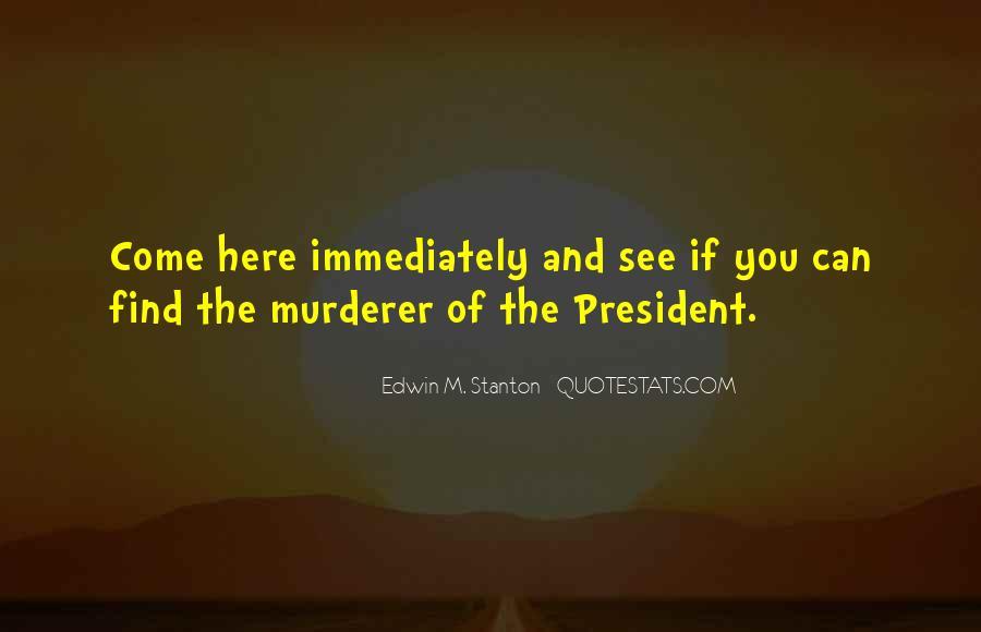 Edwin M. Stanton Quotes #717248