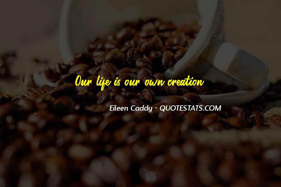 Eileen Caddy Quotes #1187714