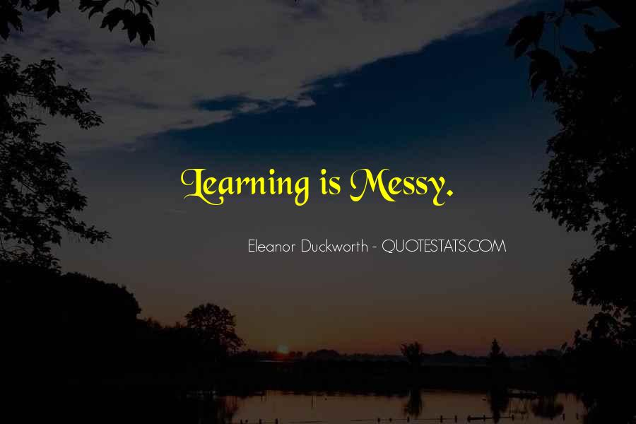 Eleanor Duckworth Quotes #1449134