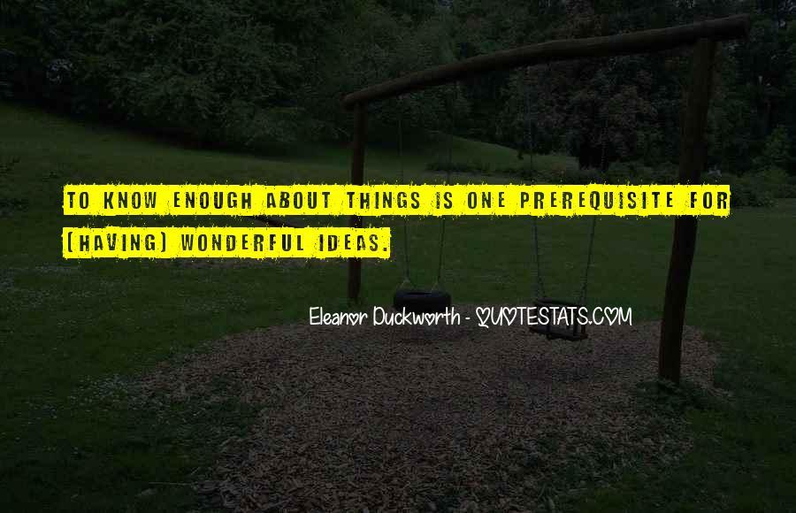 Eleanor Duckworth Quotes #1813918
