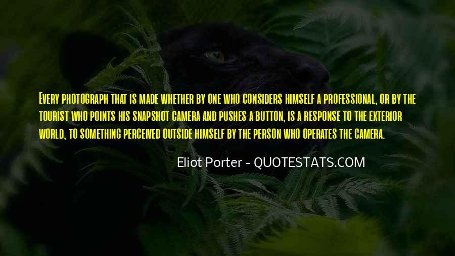 Eliot Porter Quotes #155944