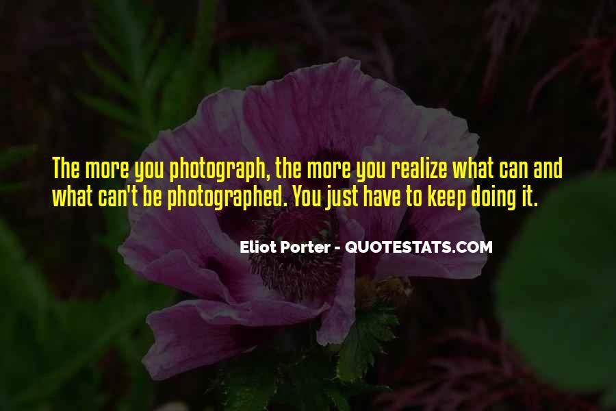 Eliot Porter Quotes #474398