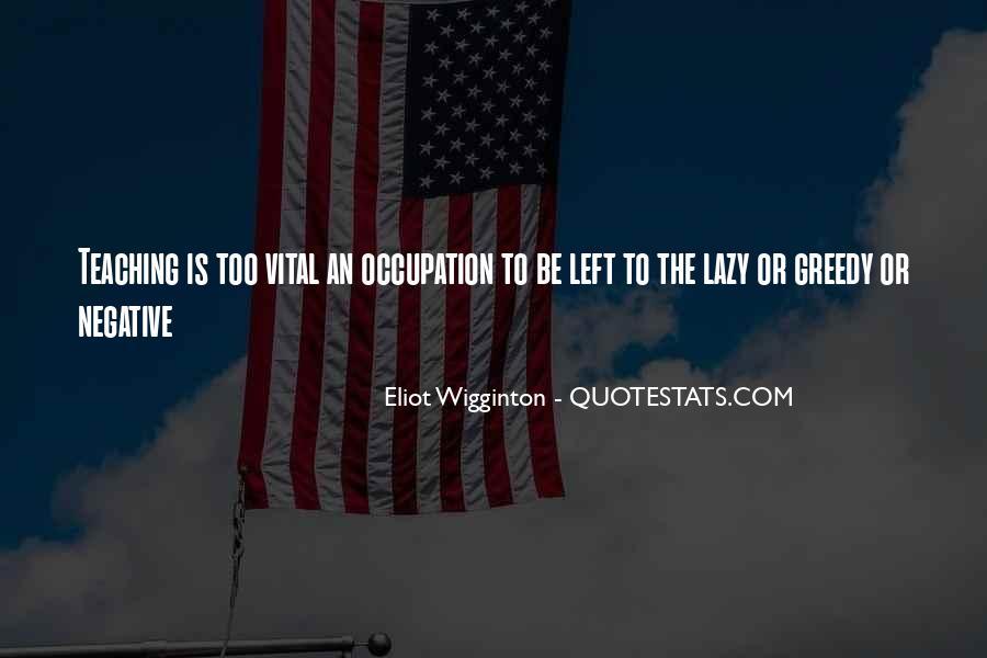 Eliot Wigginton Quotes #89711