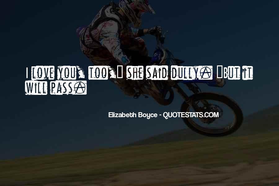 Elizabeth Boyce Quotes #744009