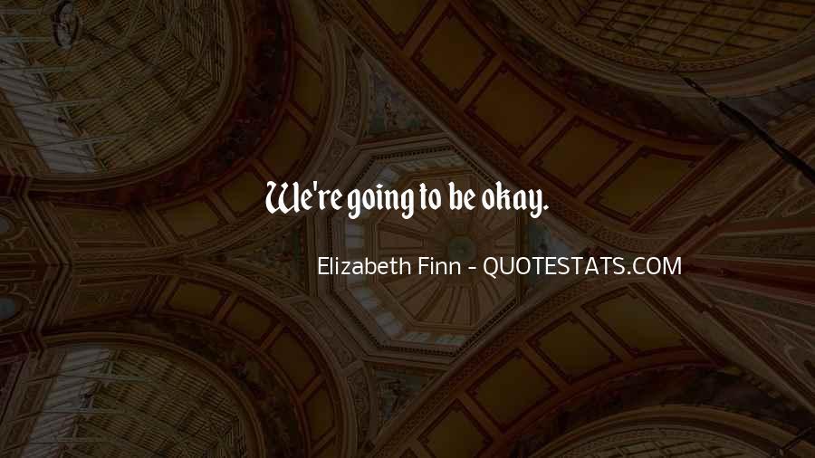 Elizabeth Finn Quotes #136923