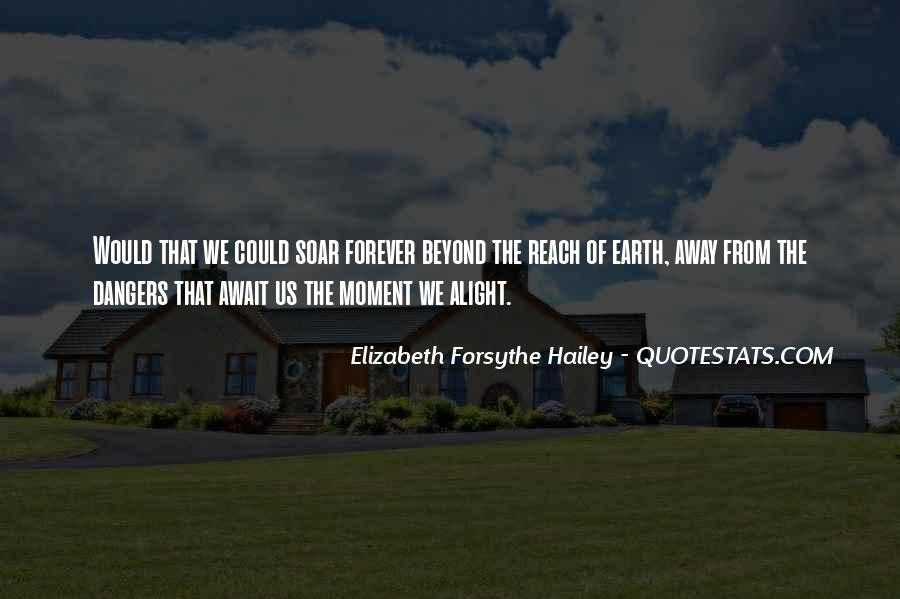 Elizabeth Forsythe Hailey Quotes #920723