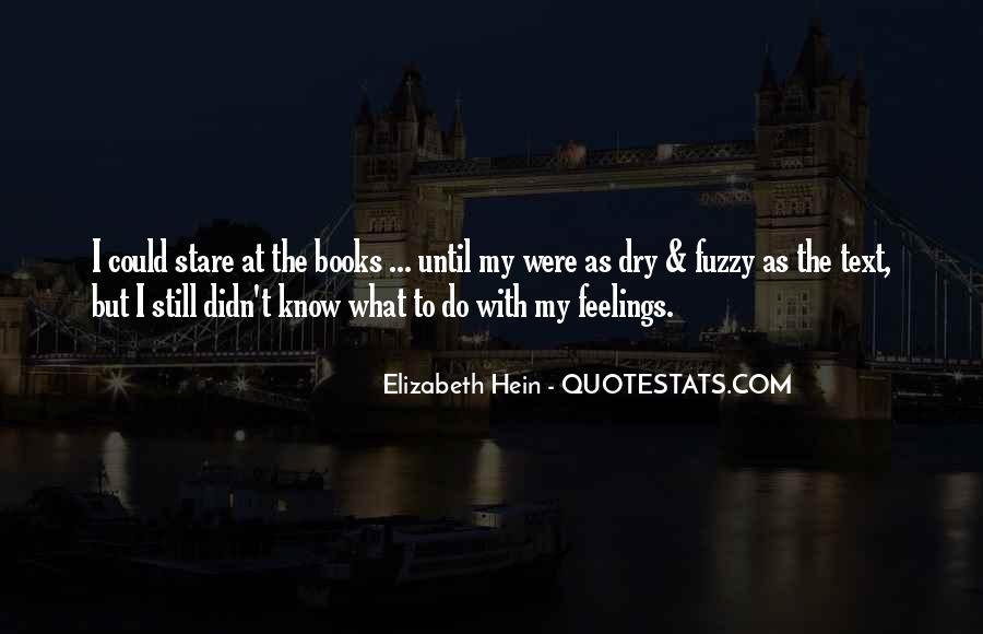 Elizabeth Hein Quotes #534314