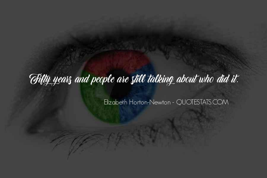 Elizabeth Horton-Newton Quotes #418896