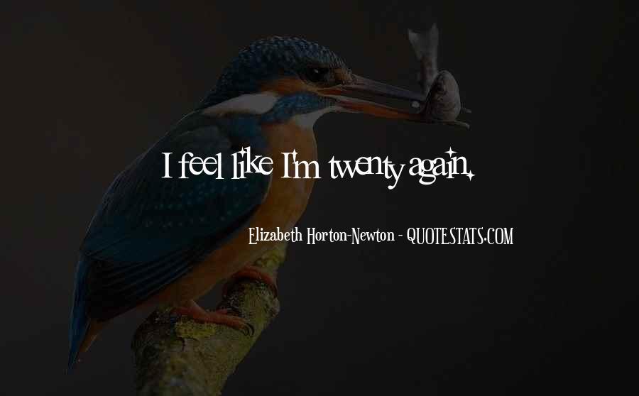 Elizabeth Horton-Newton Quotes #894292