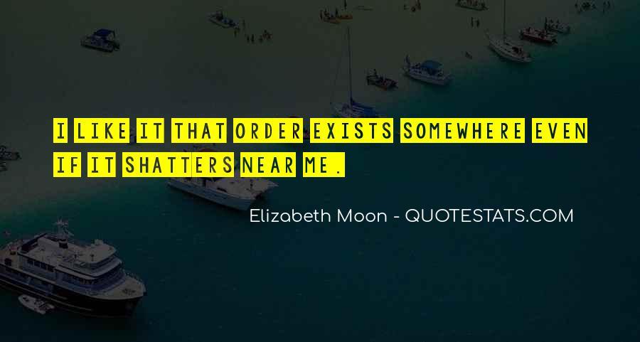 Elizabeth Moon Quotes #1059481