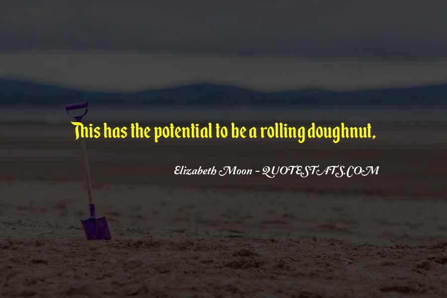 Elizabeth Moon Quotes #1153495