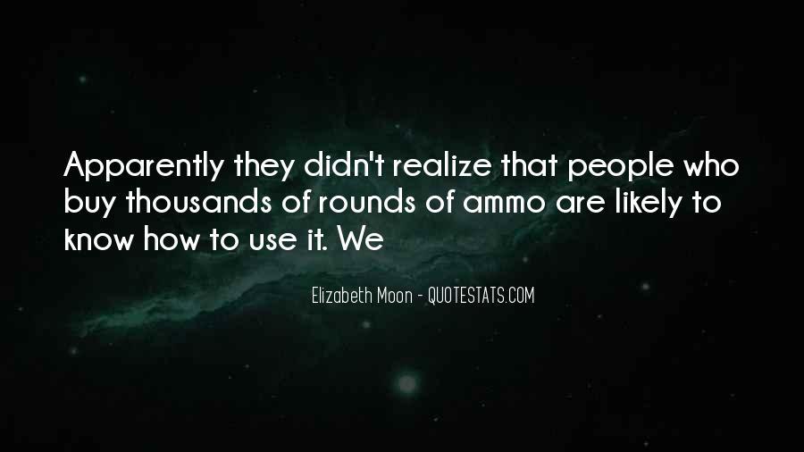 Elizabeth Moon Quotes #1226390
