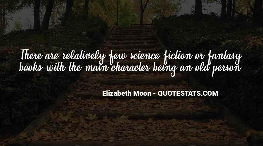Elizabeth Moon Quotes #1414984