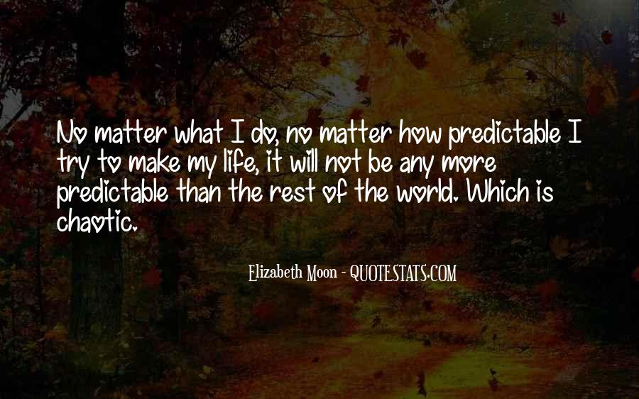 Elizabeth Moon Quotes #1652300