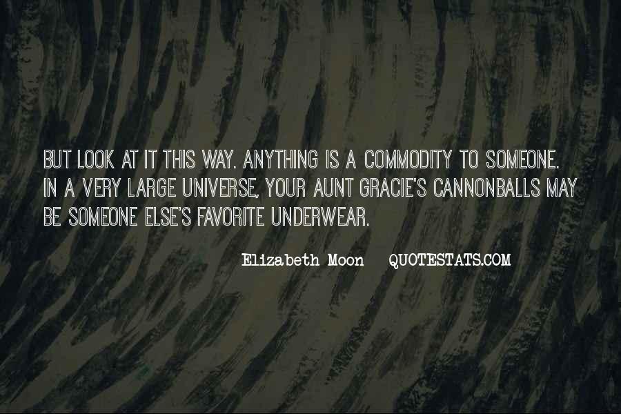 Elizabeth Moon Quotes #1672990