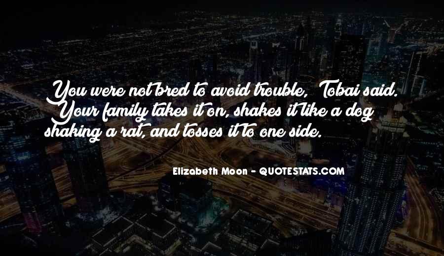 Elizabeth Moon Quotes #281526
