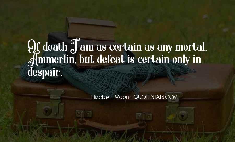 Elizabeth Moon Quotes #438146