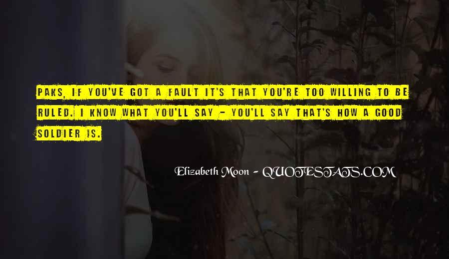 Elizabeth Moon Quotes #457035