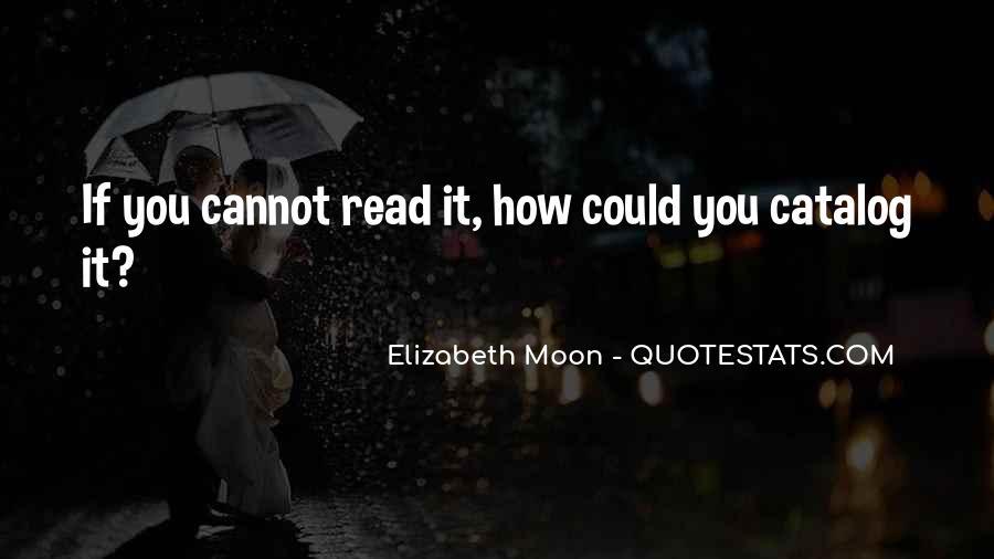 Elizabeth Moon Quotes #792940