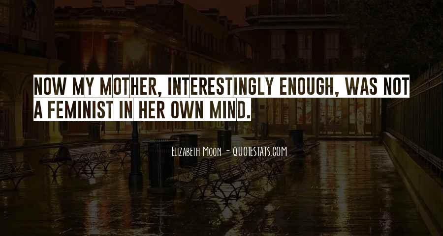 Elizabeth Moon Quotes #824018