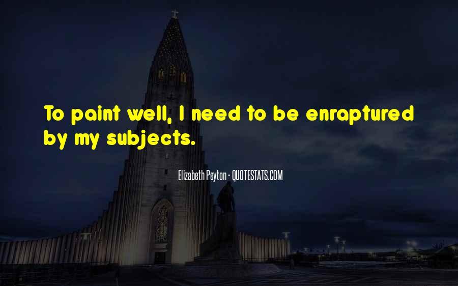Elizabeth Peyton Quotes #1330413