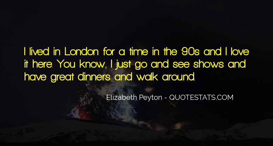 Elizabeth Peyton Quotes #1505947
