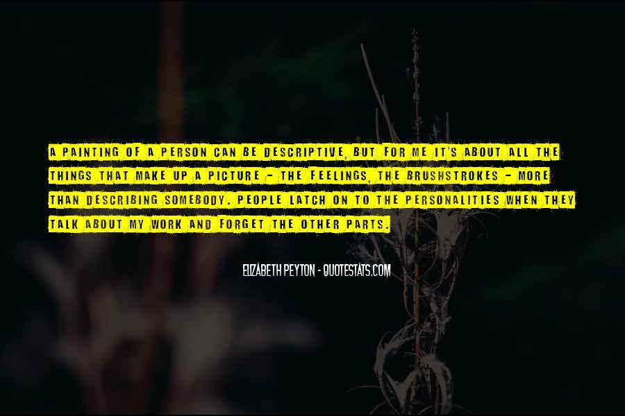 Elizabeth Peyton Quotes #1705203
