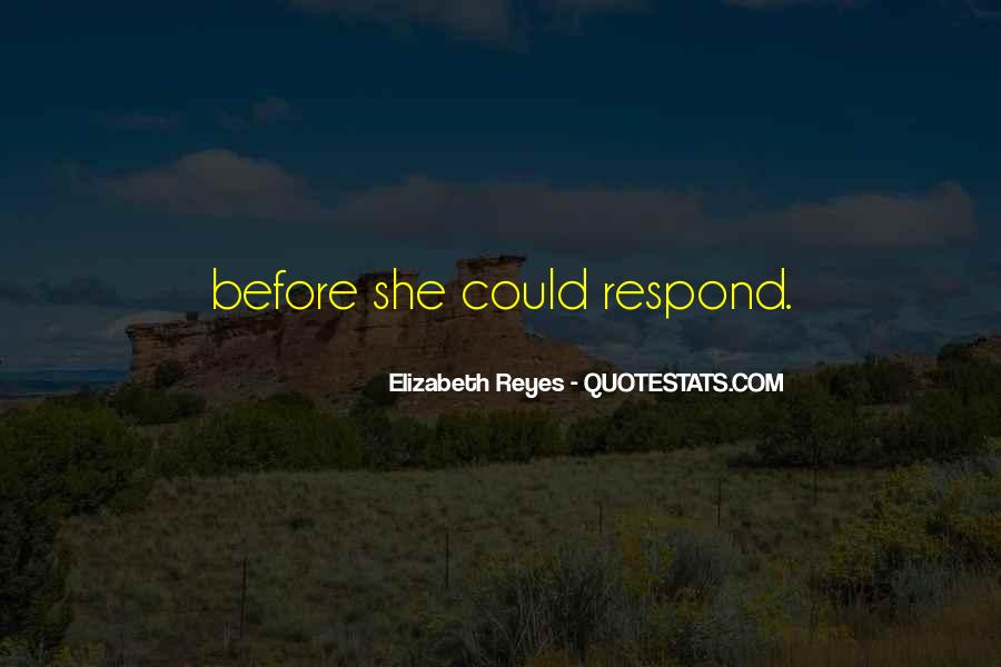 Elizabeth Reyes Quotes #1457429