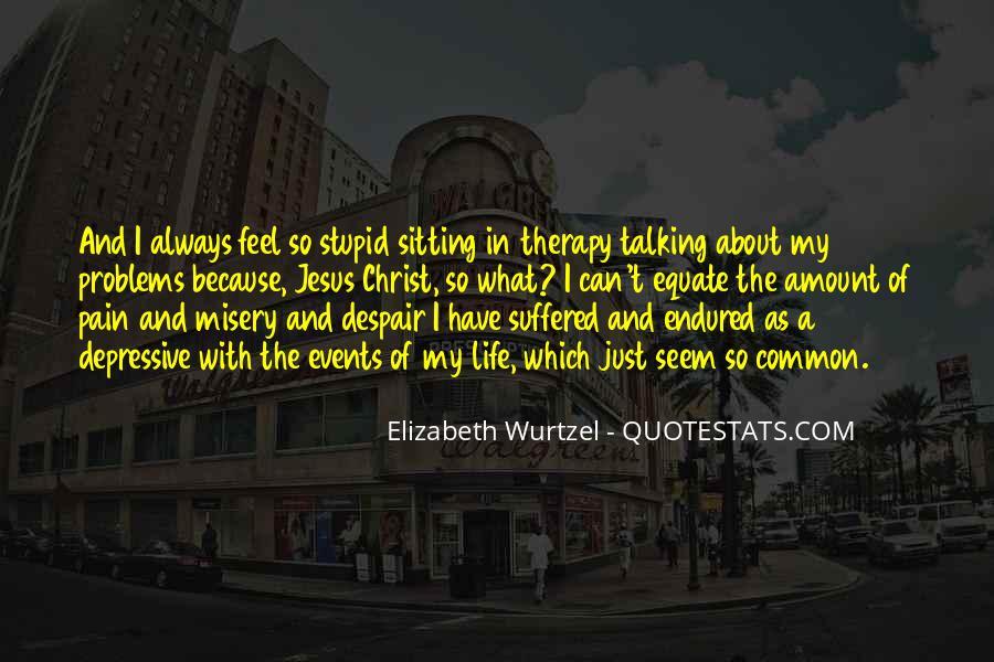 Elizabeth Wurtzel Quotes #77902