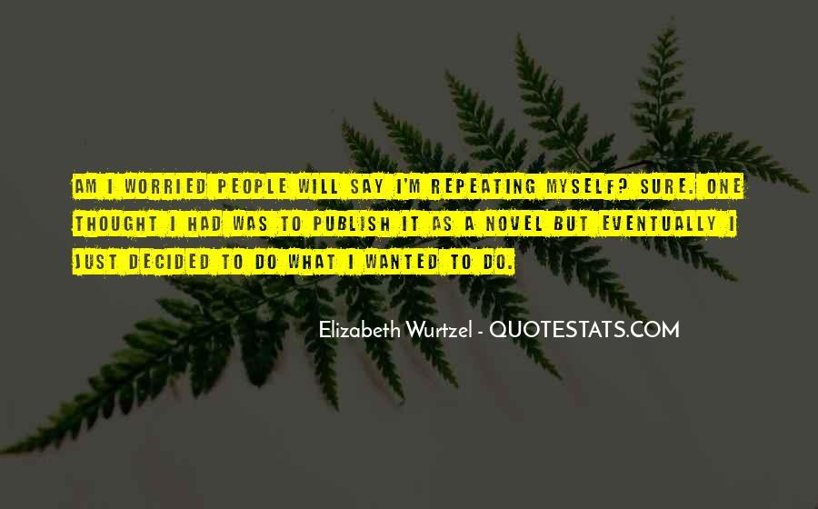 Elizabeth Wurtzel Quotes #950352
