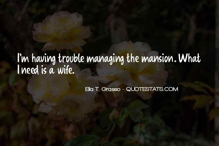 Ella T. Grasso Quotes #565420