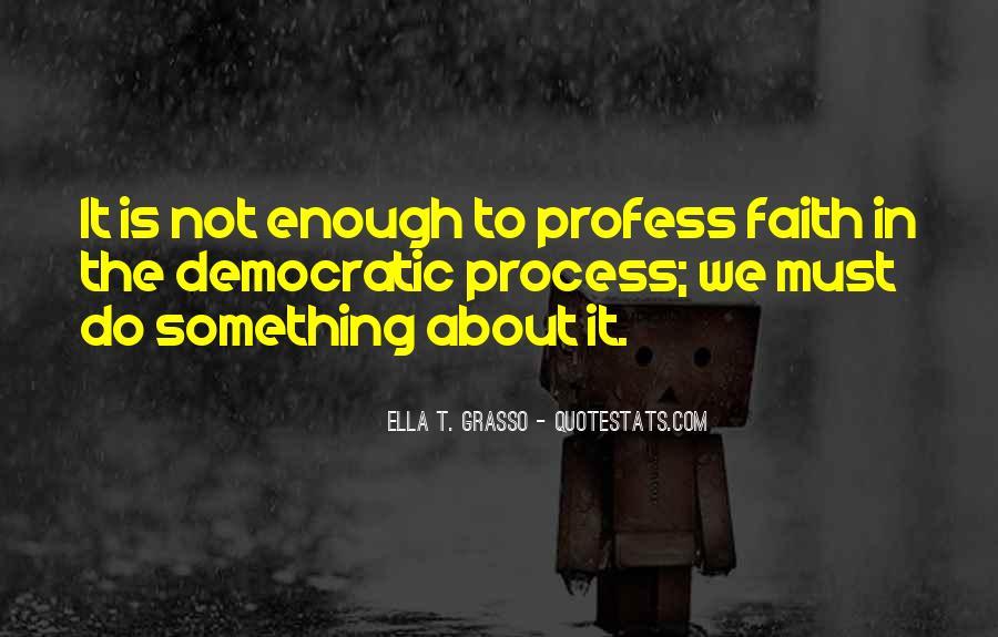 Ella T. Grasso Quotes #900103
