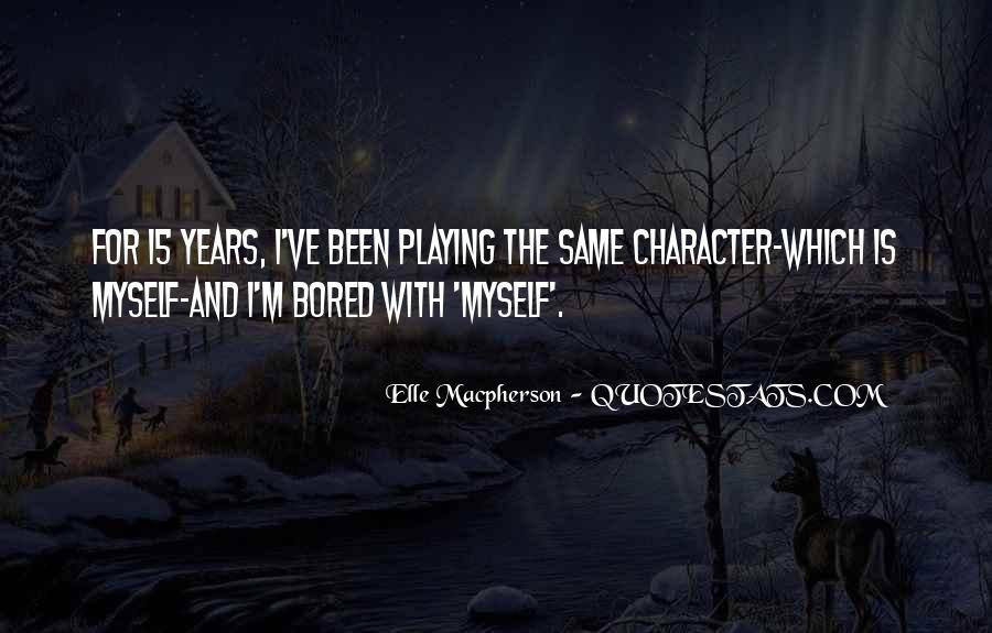 Elle Macpherson Quotes #328543