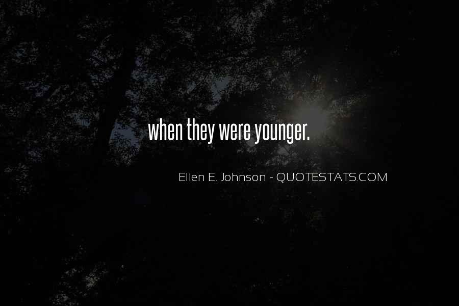 Ellen E. Johnson Quotes #1718421