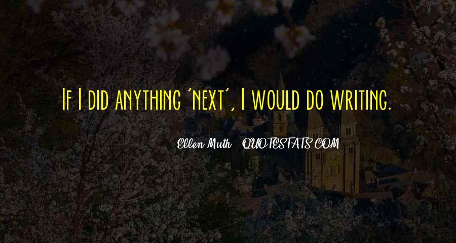 Ellen Muth Quotes #1804682