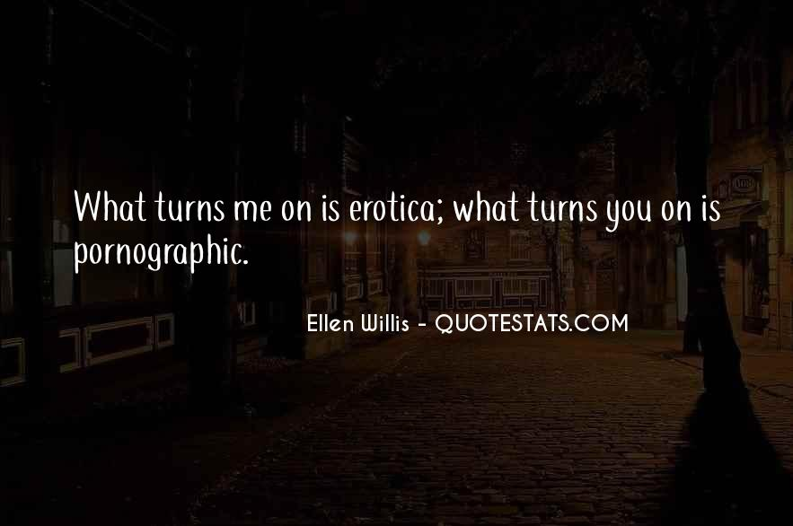 Ellen Willis Quotes #1830175