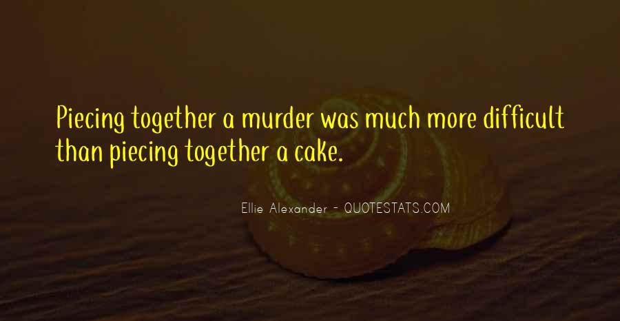 Ellie Alexander Quotes #1815258