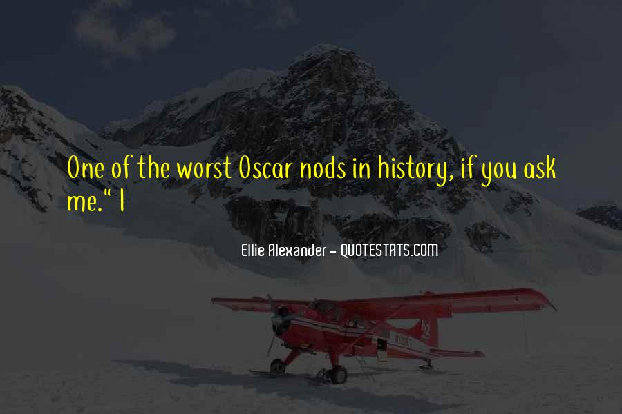 Ellie Alexander Quotes #91262