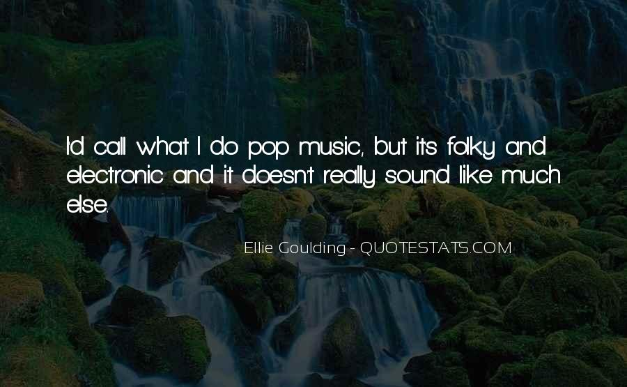 Ellie Goulding Quotes #1672855