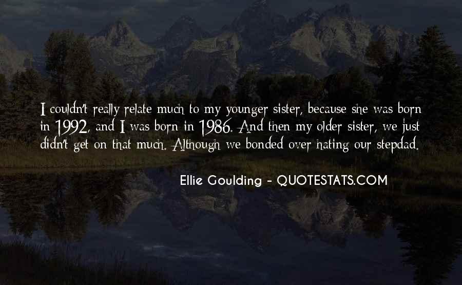 Ellie Goulding Quotes #1676557