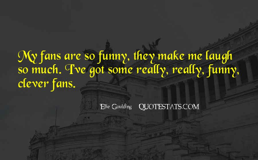 Ellie Goulding Quotes #1852602